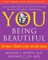 You: Being Beautiful - The Owner's Manual to Inner and Outer Beauty - Michael F. Roizen;Mehmet C. Oz