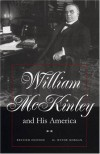 William McKinley and His America - H. Wayne Morgan