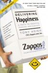 Delivering Happiness: A Path to Profits, Passion, and Purpose - Tony Hsieh