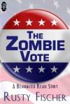 The Zombie Vote (Reanimated Readz, #4) - Rusty Fischer