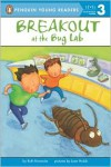 Breakout at the Bug Lab (Penguin Young Readers, L3) - Ruth  Horowitz, Joan Holub