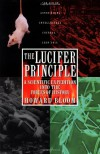 The Lucifer Principle: A Scientific Expedition into the Forces of History - Howard Bloom