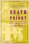 Death at the Priory: Love, Sex, and Murder in Victorian England - James Ruddick