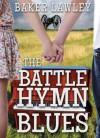 The Battle Hymn Blues - Baker Lawley