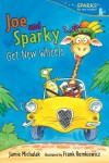 Joe and Sparky Get New Wheels: Candlewick Sparks - Jamie Michalak, Frank Remkiewicz