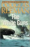 The White Guns - Douglas Reeman