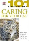 Caring for Your Cat (101 Essential Tips Series) - Andrew Edney,  David Taylor