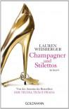 Champagner und Stilettos: Roman (German Edition) - Lauren Weisberger