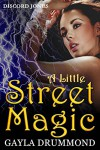 A Little Street Magic (Discord Jones Urban Fantasy Series Book 6) - Gayla Drummond