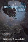 The Unincorporated Future - Dani Kollin, Eytan Kollin