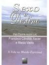 Sexo E Destino (Portuguese Edition) - Francisco Cândido Xavier, André Luiz