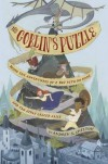 The Goblin's Puzzle: Being the Adventures of a Boy with No Name and Two Girls Called Alice - Andrew Chilton