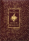 The Secrets of High Magic - Francis Melville