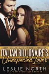Italian Billionaire's Unexpected Lover (The Romano Brothers Series Book 2) - Leslie North