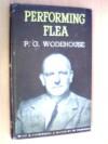 Performing Flea - P G Wodehouse