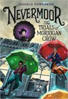 Nevermoor: The Trials of Morrigan Crow - Jessica Townsend