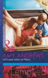 Girl Least Likely to Marry (Modern Tempted) - Amy Andrews