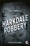 Paul Temple and the Harkdale Robbery (A Paul Temple Mystery) - Francis Durbridge