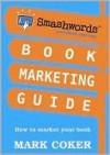 Smashwords Book Marketing Guide - Mark Coker