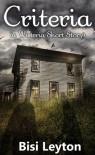 Criteria (Wisteria Series, #3.1) - Bisi Leyton