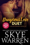 Dangerous Love Duet: A Bad Boy Romance Boxed Set - Skye Warren