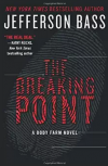 The Breaking Point: A Body Farm Novel - Jefferson Bass