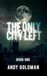 The Only City Left - Andy Goldman