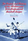 The Origins and History of the All-American Girls Professional Baseball League - Merrie A. Fidler, Jean Cione