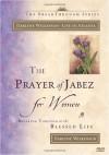 The Prayer of Jabez for Women: Breaking Through to the Blessed Life (Breakthrough (Multnomah Hardcover)) - Darlene Wilkinson