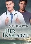 Der Inselarzt (Die Insel 4) - Sue  Brown, Vanessa S. Kleinwächter