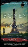 The Bones of Paris (Harris Stuyvesant) - Laurie R. King