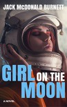 Girl on the Moon - Jack McDonald Burnett