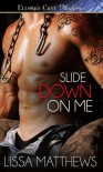 Slide Down on Me - Lissa Matthews