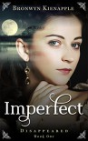 Imperfect (Disappeared Book 1) - Bronwyn Kienapple