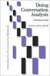 Doing Conversation Analysis: A Practical Guide - Paul Ten Have