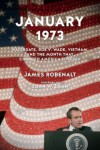 Watergate, Roe v. Wade, Vietnam, and the Month That Changed America Forever January 1973 (Hardback) - Common - James Robenalt and John W. Dean