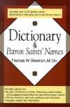 Dictionary of Patron Saints' Names - Thomas W. Sheehan