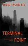 Terminal Point (The Hunter Drune Series) (Volume 1) - John Jason Lee