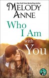 Who I Am with You (Unexpected Heroes series Book 2) - Melody Anne