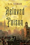 Beloved Poison: A Novel - E. S. Thomson
