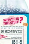 What's In This Stuff?: The Hidden Toxins in Everyday Products - and What You Can Do About Them - Patricia Thomas