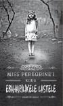 Miss Peregrini kodu ebaharilikele lastele (Miss Peregrin, #1) - Ransom Riggs