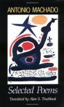 Antonio Machado: Selected Poems - Antonio Machado, Alan S. Trueblood