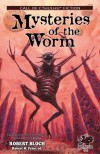 Mysteries of the Worm: Twenty Cthulhu Mythos Tales by Robert Bloch (Call of Cthulhu Fiction) - Robert Bloch