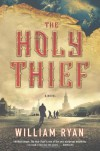 The Holy Thief: A Novel - William Ryan