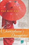 The Concubine's Daughter - Pai Kit Fai