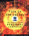 Fire in the Valley: The Making of The Personal Computer (Second Edition) - Paul Freiberger, Michael Swaine