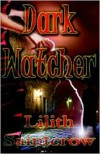 Dark Watcher - Lilith Saintcrow
