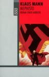 Mephisto: Roman einer Karriere - Klaus Mann