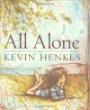 All Alone - Kevin Henkes